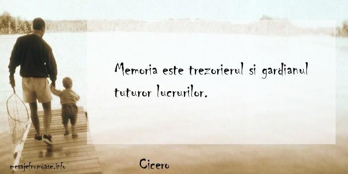Cicero - Memoria este trezorierul si gardianul tuturor lucrurilor.