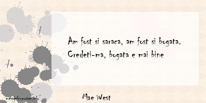 Mae West - Am fost si saraca, am fost si bogata. Credeti-ma, bogata e mai bine