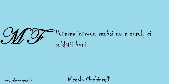 Niccolo Machiavelli - Puterea intr-un razboi nu e aurul, ci soldatii buni