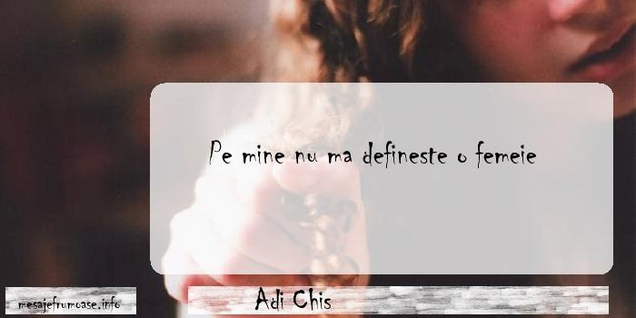 Adi Chis - Pe mine nu ma defineste o femeie