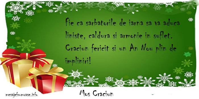 Mos Craciun - Fie ca sarbatorile de iarna sa va aduca liniste, caldura si armonie in suflet. Craciun fericit si un An Nou plin de împliniri!