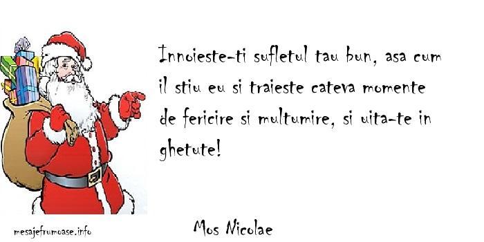 Mos Nicolae - Innoieste-ti sufletul tau bun, asa cum il stiu eu si traieste cateva momente de fericire si multumire, si uita-te in ghetute!