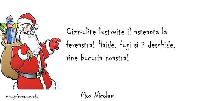 Mos Nicolae - Cizmulite lustruite il asteapta la fereastra! Haide, fugi si ii deschide, vine bucuria noastra!