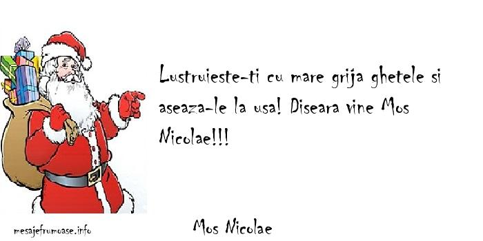 Mos Nicolae - Lustruieste-ti cu mare grija ghetele si aseaza-le la usa! Diseara vine Mos Nicolae!!!