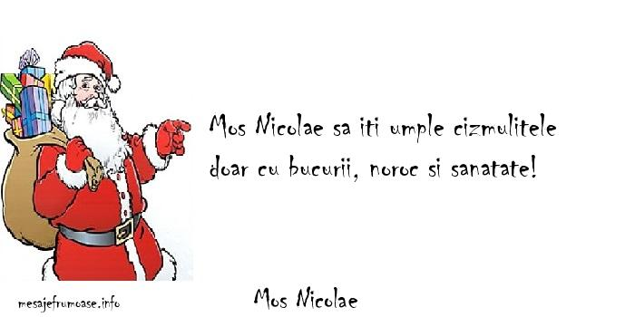 Mos Nicolae - Mos Nicolae sa iti umple cizmulitele doar cu bucurii, noroc si sanatate!