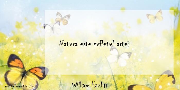 William Hazlitt - Natura este sufletul artei