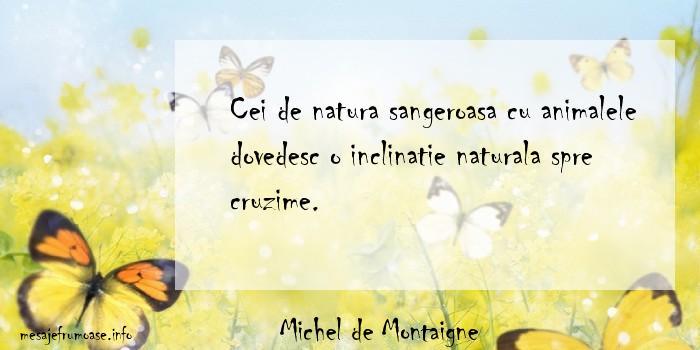 michel de montaigne citate Montaigne was born in the aquitaine region of france, on the family estate château de montaigne, in a town now called saint-michel-de-montaigne, close to bordeaux.