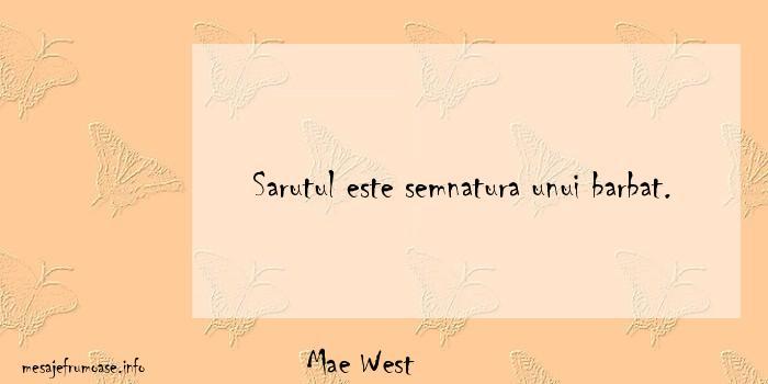 Mae West - Sarutul este semnatura unui barbat.