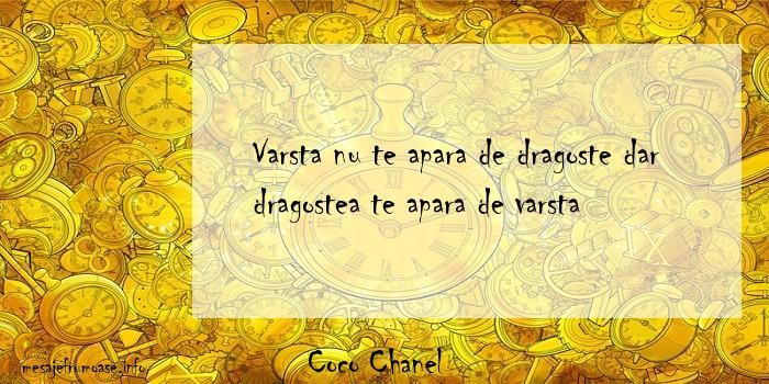 Coco Chanel - Varsta nu te apara de dragoste dar dragostea te apara de varsta