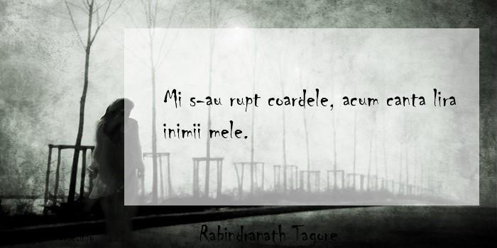 Rabindranath Tagore - Mi s-au rupt coardele, acum canta lira inimii mele.