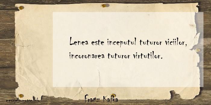 Franz Kafka - Lenea este inceputul tuturor viciilor, incoronarea tuturor virtutilor.